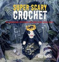 Super Scary Crochet 1907563555 Book Cover