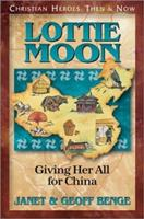 Lottie Moon: Giving Her All for China 1576581888 Book Cover