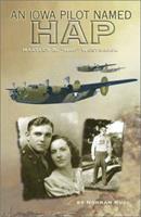 "An Iowa Pilot named Hap: Hartley A. ""Hap"" Westbrook 1888223251 Book Cover"