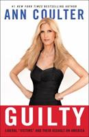 """Guilty: Liberal """"Victims"""" and Their Assault on America 030735346X Book Cover"""