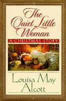 The Quiet Little Woman: Tilly's Christmas, Rosa's Tale : Three Enchanting Christmas Stories 156292771X Book Cover