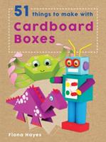 51 Things to Make with Cardboard Boxes 1609928342 Book Cover