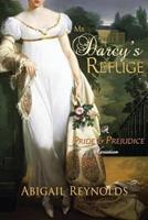 Mr. Darcy's Refuge: A Pride & Prejudice Variation 0615669751 Book Cover
