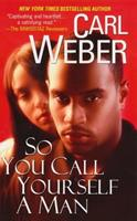 So You Call Yourself a Man 0758207190 Book Cover