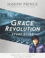 Grace Revolution Study Guide: Experience the Power to Live Above Defeat 1455595861 Book Cover