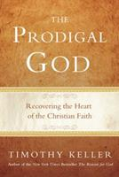 The Prodigal God: Christianity Redefined Through the Parable of the Prodigal Sons