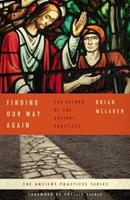 Finding Our Way Again: The Return of the Ancient Practices (The Ancient Practices ) 0849901146 Book Cover
