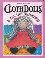 Easy to Make Cloth Dolls and All the Trimmings (Easy-To-Make) 0913589535 Book Cover