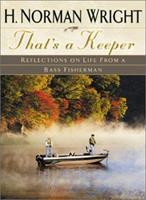 That's a Keeper: Reflections on Life from a Bass Fisherman