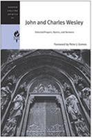John and Charles Wesley: Selected Prayers, Hymns, and Sermons 0060576510 Book Cover