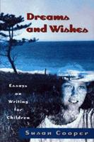 Dreams And Wishes: Essays on Writing for Children 0689807368 Book Cover