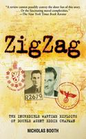 Zigzag - The Incredible Wartime Exploits of Double Agent Eddie Chapman 1559708840 Book Cover