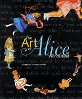 The Art of Alice in Wonderland 0765191334 Book Cover