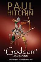 'Goddam': An Archer's Tale 1523728876 Book Cover