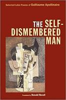 The Self-Dismembered Man: Selected Later Poems of Guillaume Apollinaire (Wesleyan Poetry) 0819566918 Book Cover