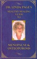 Dr. Linda Page's Healthy Healing Guide to Menopause & Osteoporosis 1884334903 Book Cover