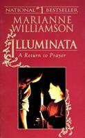 Illuminata: A Return to Prayer 0679435506 Book Cover