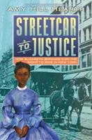 Streetcar to Justice: Elizabeth Jennings and the Civil Rights Case that Shook New York 0062673602 Book Cover