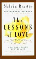 The Lessons of Love: Rediscovering Our Passion for Life When It All Seems Too Hard to Take 006251072X Book Cover