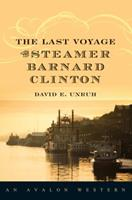 The Last Voyage of the Steamer Barnard Clinton 0803474016 Book Cover