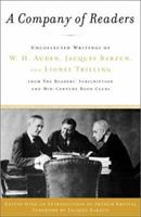 A Company of Readers : Uncollected Writings of W. H. Auden, Jacques Barzun, and Lionel Trilling from the Reader's Subscription and Mid-Century Book Clubs 0743202627 Book Cover