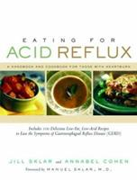 Eating for Acid Reflux: A Handbook and Cookbook for Those with Heartburn 1569244928 Book Cover