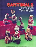 Santimals Carving with Tom Wolfe 0887404405 Book Cover