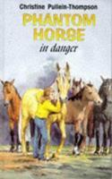 Phantom Horse in Danger 0006917305 Book Cover