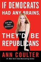 If Democrats had Any Brains, They'd be Republicans 0307353451 Book Cover