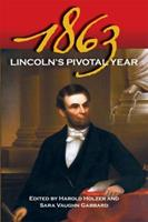 1863: Lincoln's Pivotal Year 0809332469 Book Cover