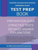 Hunter College High School Entrance Exam Test Prep Book: 3 Practice Tests & Hunter Test Prep Guide: Hunter College Middle School Test Prep; Hchs Admissions Exam; Hunter High School Test Book, High Sch 0997768088 Book Cover