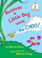 Because a Little Bug Went Ka-choo! (Beginner Books) 0394831306 Book Cover