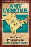 Amy Carmichael: Rescuer of Precious Gems (Christian Heroes, Then & Now) 1576580180 Book Cover