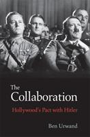 The Collaboration: Hollywood's Pact with Hitler 0674088107 Book Cover