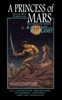 A Princess of Mars and New Tales of the Red Planet 0985425709 Book Cover