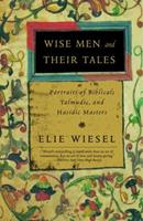 Wise Men and Their Tales: Portraits of Biblical, Talmudic, and Hasidic Masters 0805241736 Book Cover