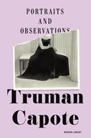 Portraits and Observations: The Essays of Truman Capote 1400066611 Book Cover