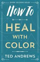 How To Heal With Color (How to (Llewellyn)) 0875420052 Book Cover