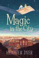 Magic in the City 1771382031 Book Cover