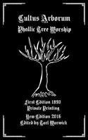 Cultus Arborum: Phallic Tree Worship 1537393227 Book Cover