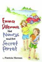 Emma Dilemma, the Nanny, and the Secret Ferret 0761456503 Book Cover