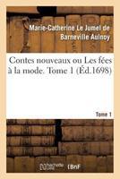Contes Nouveaux Ou Les Fées a la Mode. Tome 1 2019596024 Book Cover