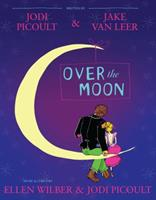 Over the Moon: A Musical Play 1442421320 Book Cover