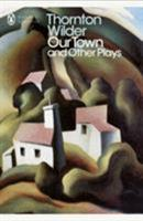 Our Town / The Skin of Our Teeth / The Matchmaker 0380005271 Book Cover
