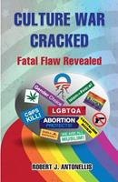 Culture War Cracked: Fatal Flaw Revealed 0578176009 Book Cover