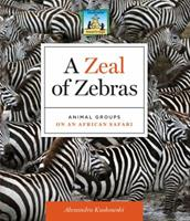 A Zeal of Zebras: Animal Groups on an African Safari 1617835439 Book Cover