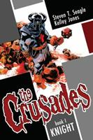 The Crusades, Book 1: Knight 1607062887 Book Cover
