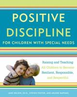 Positive Discipline for Children with Special Needs: Raising and Teaching All Children to Become Resilient, Responsible, and Respectful 030758982X Book Cover