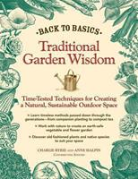 Traditional Garden Wisdom: Time-Tested Tips and Techniques for Creating a Natural, Sustainable Outdoor Space 1606520423 Book Cover