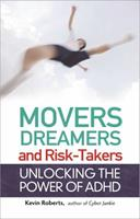 Movers, Dreamers, and Risk-Takers: Unlocking the Power of ADHD 161649204X Book Cover